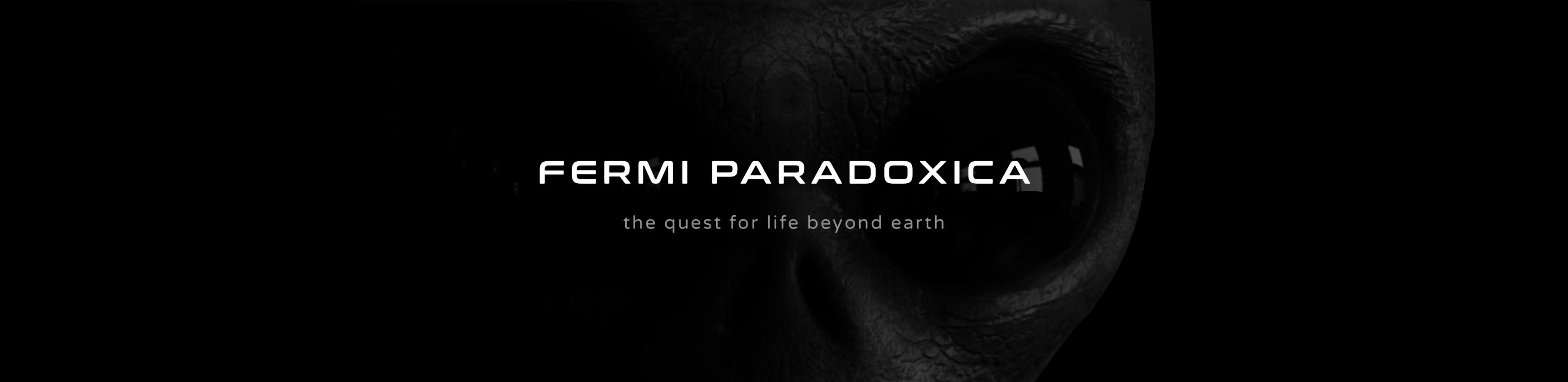 Fermi Paradoxica